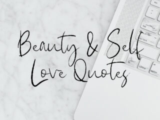 Beauty and Self Love Quotes